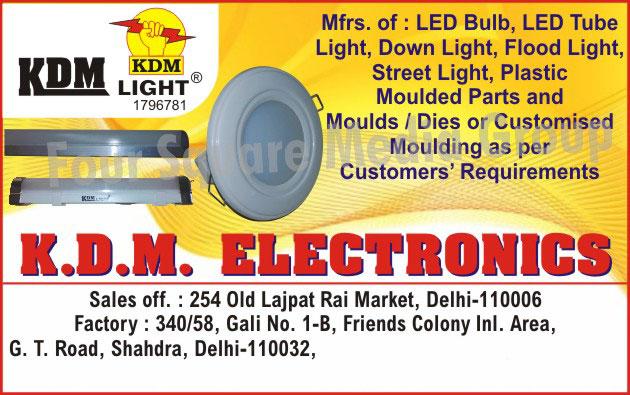 Led lights, Led Bulbs, Led Tube Lights, Down Lights, Flood Lights, Street Lights, Plastic Molded Parts, Customized Molded Dies
