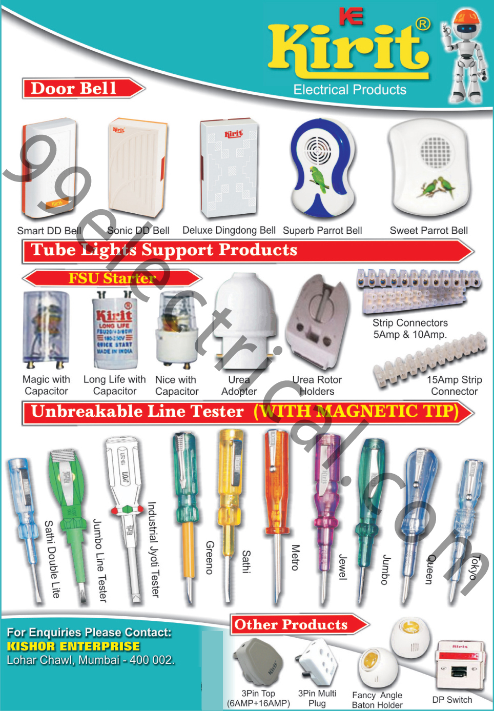 Electrical Accessories, Electrical Equipment, Door Bell, Electrical Products, Unbreakable Line Tester, Tube Light Support Products, Line Tester, Tube Light Support Products, Capacitor, Adopter, Holder, Connector, Strip Connectors, Tester, Plug, DP Switch, Multi Plug, Line Tester, 3 Pin Multi Plugs, Three Pin Multi Plugs, Fancy Angle Adapters, Angle Adapters, Urea Adapters, Electrical Products