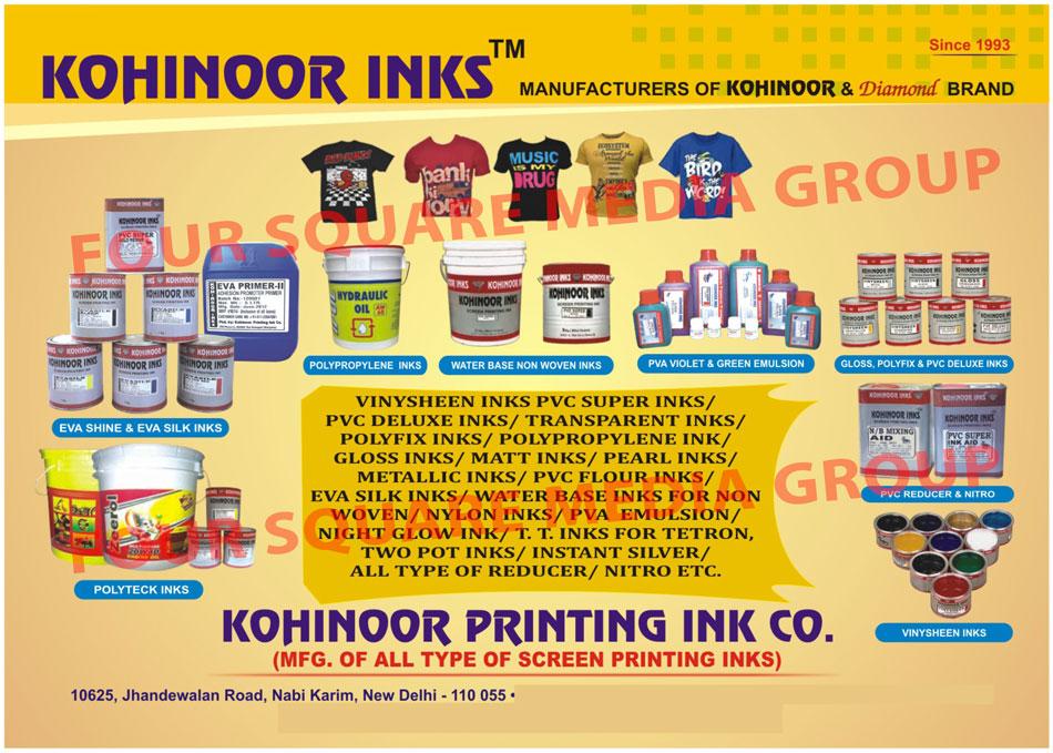 Plastisol Inks, Evashine Printing Inks, Evasilk Printing Inks, Polypropylene printing Inks, Non Woven Inks, PVA Violet Emulsions, PVA Green Emulsions, Gloos Inks, Polyfix Inks, PVC Delux Inks, PVC Reducer, Vinysheen Inks, Transparent Inks, PVC Flour Inks, Matt Inks, Pearl Inks, Metallic Inks, Nylon Inks, PVA Emulsion, Night Glow Inks, Reducers, Water Base Inks For Non Woven,Inks, PVC Super Ink, Transparent Ink, Instant Silver Inks, PVC Super Inks, EVA Base Inks, Two Pot Inks, Screen Printing Ink
