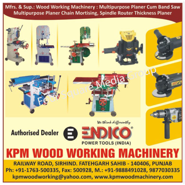 Wood Working Machines, Multipurpose Planer Cum Bandsaw, Multipurpose Planer Chain Mortising, Spindle Router Thickness Planers,Engraving Cutters, Chain Motorising, Router, Moulding Designing Cutters, Band Saw Planer