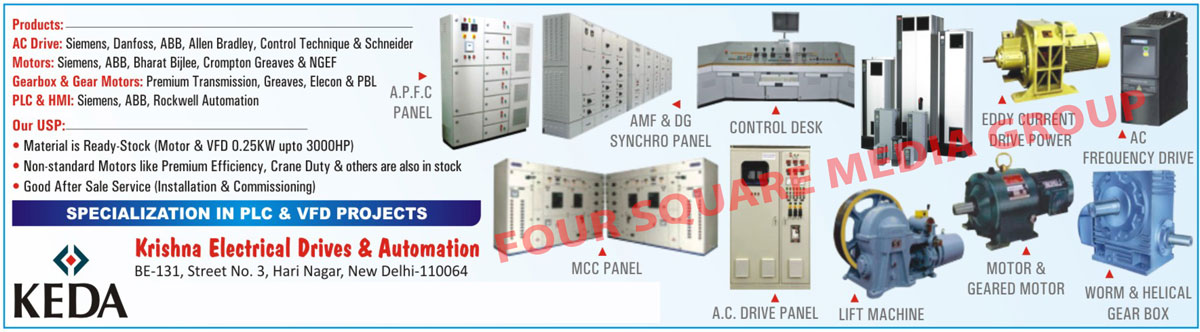 Helical Gear Boxes, Gear Motors, AC Drive Panels, Motors, PLC, HMI, AC Frequency Drives, DC Drives, Eddy Current Drives Powers, Motors, Worm Gear Boxes, Lift Machines, Scada, Servo, DC Drive Panels, APFC Panels, Power Distribution Panels, AMF Panels, DG Synchronization Panel With AMF Logics, MCC Panels, Control Desks, AMF Synchro Panels, DG Synchro Panels, PLC, HMI