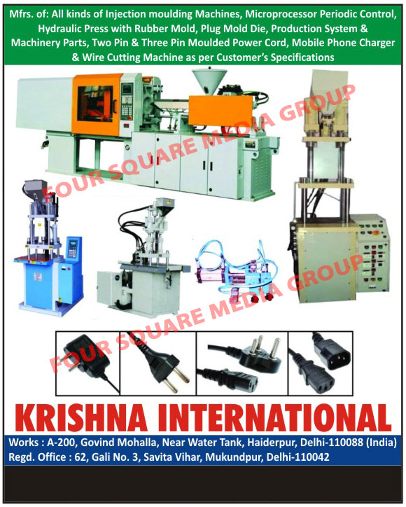 Injection Moulding Machines, Hydraulic Press With Rubber Moulds, Plug Mould Dies, Two Pin Moulded Power Cord Machines, Mobile Phone Charger Machines, Wire Cutting Machines, Injection Molding Machines