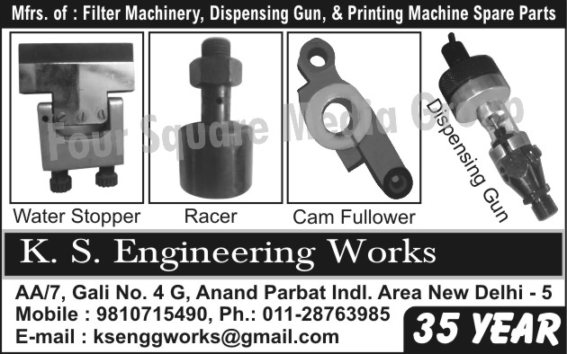 Filter Machinery, Dispensing Gun, Printing Machine Spare Parts, Water Stoppers, Racers, Cam Followers