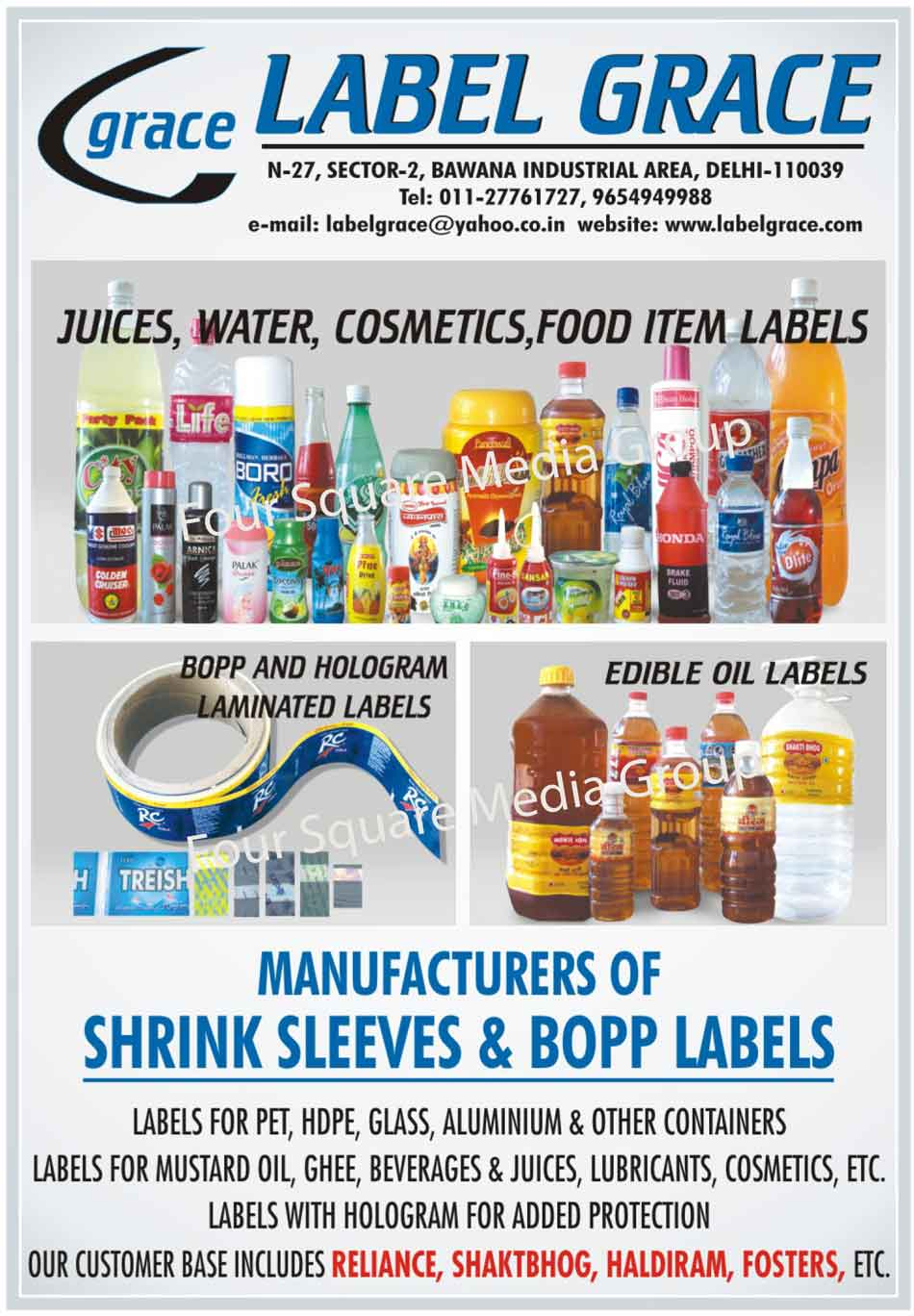 Shrink Sleeves, BOPP Labels, Hologram Laminated Sleeves, Printed PVC Rolls, Printed PVC Tubes, Preformed Sleeves, Labels, Hologram Laminated Labels, Edible Oil Labels, Pet Labels, HDPE Labels, Glass Labels, Aluminium Labels, Container Labels, Mustard Oil Labels, Ghee Labels, Beverage Labels, Juice Labels, Lubricant Labels, Cosmetic Labels, Water Labels, Food Item Labels