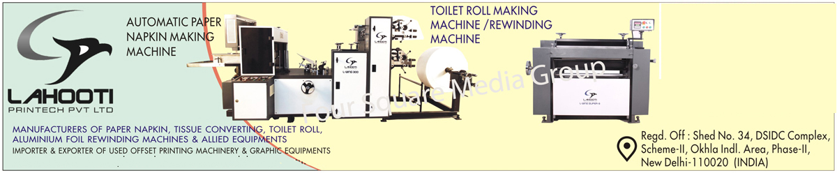 Automatic Paper Napkin Making Machines, Toilet Roll Making Machines, Aluminium Foil Rewinding Machines, Tissue Paper Converting Machines, Used Offset Printing Machines, Used Graphic Equipments, Paper Core Slicers, Allied Equipments, Second Hand Offset Printing Machines, Second Hand Graphic Equipments