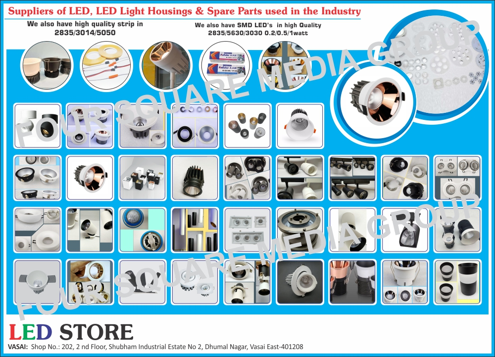 LEDs, Led Light Spare Parts, SMD LEDs, Led Strips, Led Light Housings, Led Cob Spot Light Housings, Led Cob Down Light Housings, Led Cob Zoom Light Housings, Led Cob Track Light Housings, Led Flood Light housings, Led Tube Light Housings, Led Spot Light Housings, Thermal Tapes, Cosmo Solder Cream, Kafuter Paste, Led Rigid Bars, Led Modules, Male Female Connectors, Led Tube Light MCPCB, Led Tube Light Metal Core Printed Circuit Boards, Led Drivers, Led Flood Light Drivers, Led Bulb Drivers, Led Tube Lights Drivers, 12V Rain Proof SMPS, Led PCB, Led Printed Circuit Boards, Led Lens, Led Tube Light PCB, Led Tube Light Printed Circuit Boards, Down Light COB Leds, Flood Light COB Leds