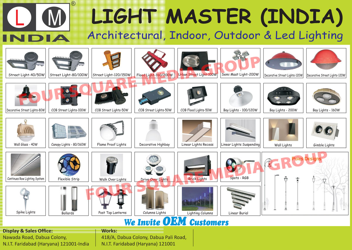 Achitectural Led Lights, Indoor Led Lights, Outdoor Led Lights, Led Lights, Street Lights, Flood Lights, Urban Street Lights, Semi Mast Lights, Decorative Street Lights, COB Street Lights, COB Flood Lights, Bay Lights, Wall Glass Lights, Canopy Lights, Flame Proof Lights, Decorative High Bay Lights, Recess Linear Lights, Suspending Linear Lights, Wall Lights, Gimble Lights, Continuous Row Lighting Systems, Flexible Strip Lights, Walk Over Lights, Drive Over Lights, Brick Lights, RGB Spot Lights, Red Green Blue Spot Lights, Spike Lights, Bollards, Post Top Lanterns, Column Lights, Lighting Columns, Linear Burial Lights, Poles, Pole Designing Services
