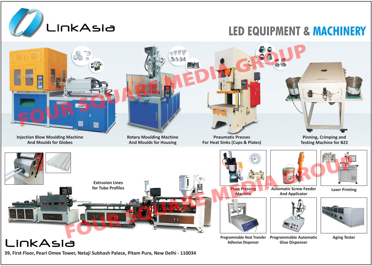 Led Equipments, Led Machines, Led Machinery, injection Blow Moulding Machine And Moulds For Globes, Rotary Moulding Machine And Moulds For Housings, Pneumatic Presses For Heat Sinks Cups and Plates, Pinning Crimping And Testing Machine For B22, Extrusion Lines For Tube Profiles, Plate Pressing Machines, Automatic Screw Feeder And Applicators, Laser Printing, Programmable Heat Transfer Adhesive Dispenser, Programmable Automatic Glue Dispenser, Aging Tester