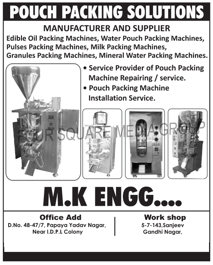 Edible Oil Packing Machines, Water Pouch Packing Machines, Pulses Packing Machines, Milk Packing Machines, Granules Packing Machines, Mineral Water Packing Machines, Pouch Packing Machine Repairing, Pouch Packing Machine Installation, Pouch Packing Machines