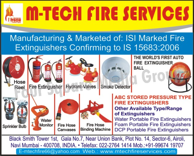 Hose Reel, Fire Extinguishers, Hydrant  Valves, Smoke Detectors, Auto Fire Extinguisher Ball, Sprinkler Bulb, Water Monitor, Fire Hose Canvases, Fire Hose Binding Machines, ABC Stored Pressure Type Fire Extinguishers, Water Portable Fire Extinguishers, Foam Portable Fire Extinguishers, DCP Portable Fire Extinguishers, Fire Safety Products