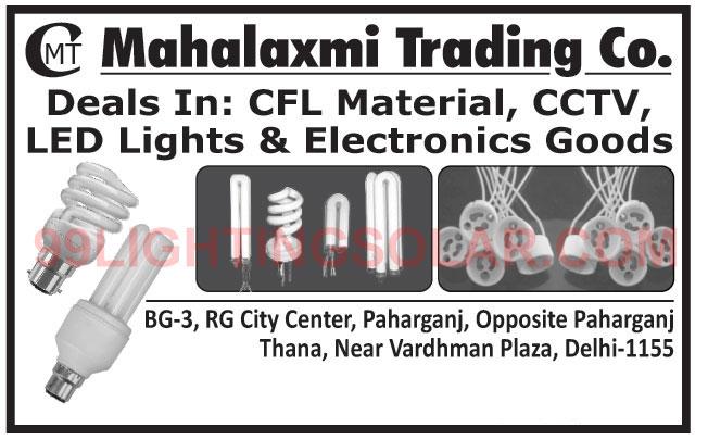 CFL Materials, CCTV, Led Lights, Electronic Goods, Led Tubes, Led Bulbs, CFL Lights, Decorative Lights, CFL Accessories, Bulb Caps, Led Raw Materials, CFL Packings