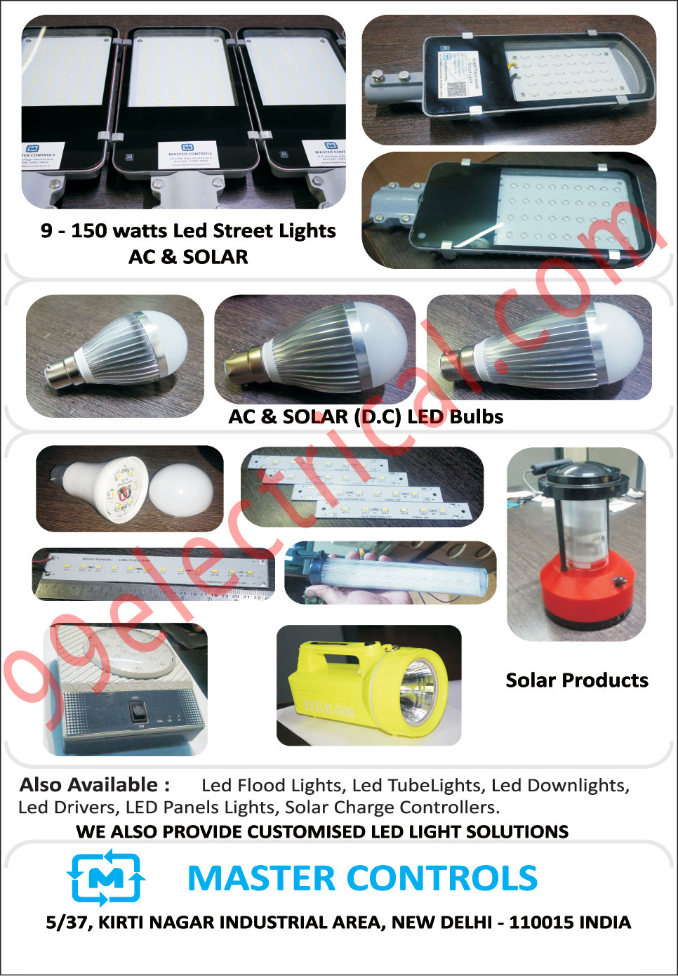 Led Lights, AC Led Bulbs, Led Drivers, Led Flood Lights, Led Down lights, Led Panel Lights, Led Tube Lights, Solar Products, Solar Power, Solar Charge Controllers, Led Street Light, Led Solar Street Lights, Solar Led Bulbs, AC  led bulb, Solar Led Bulbs, Customized Led Light Solutions