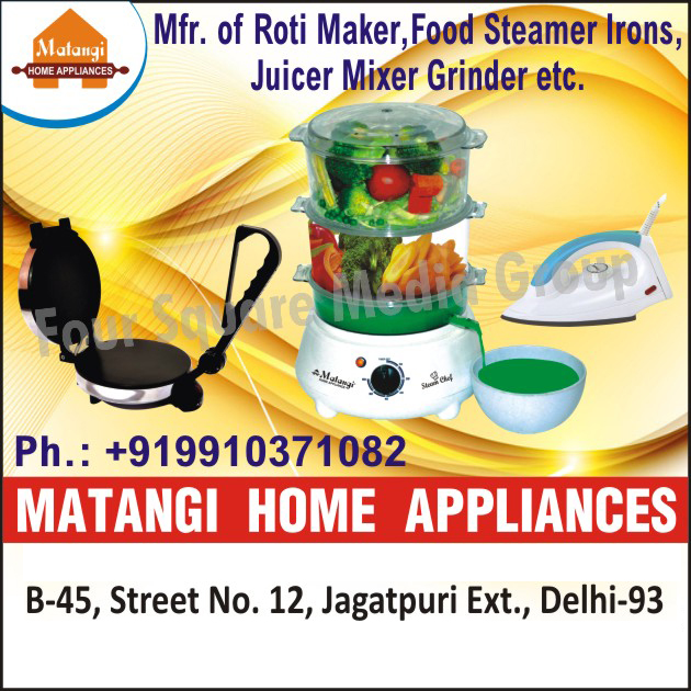 Roti Maker, Chapati Maker, Chapati Making Machines, Food Steamers, Electric Irons, Juicer, Mixer, Grinder