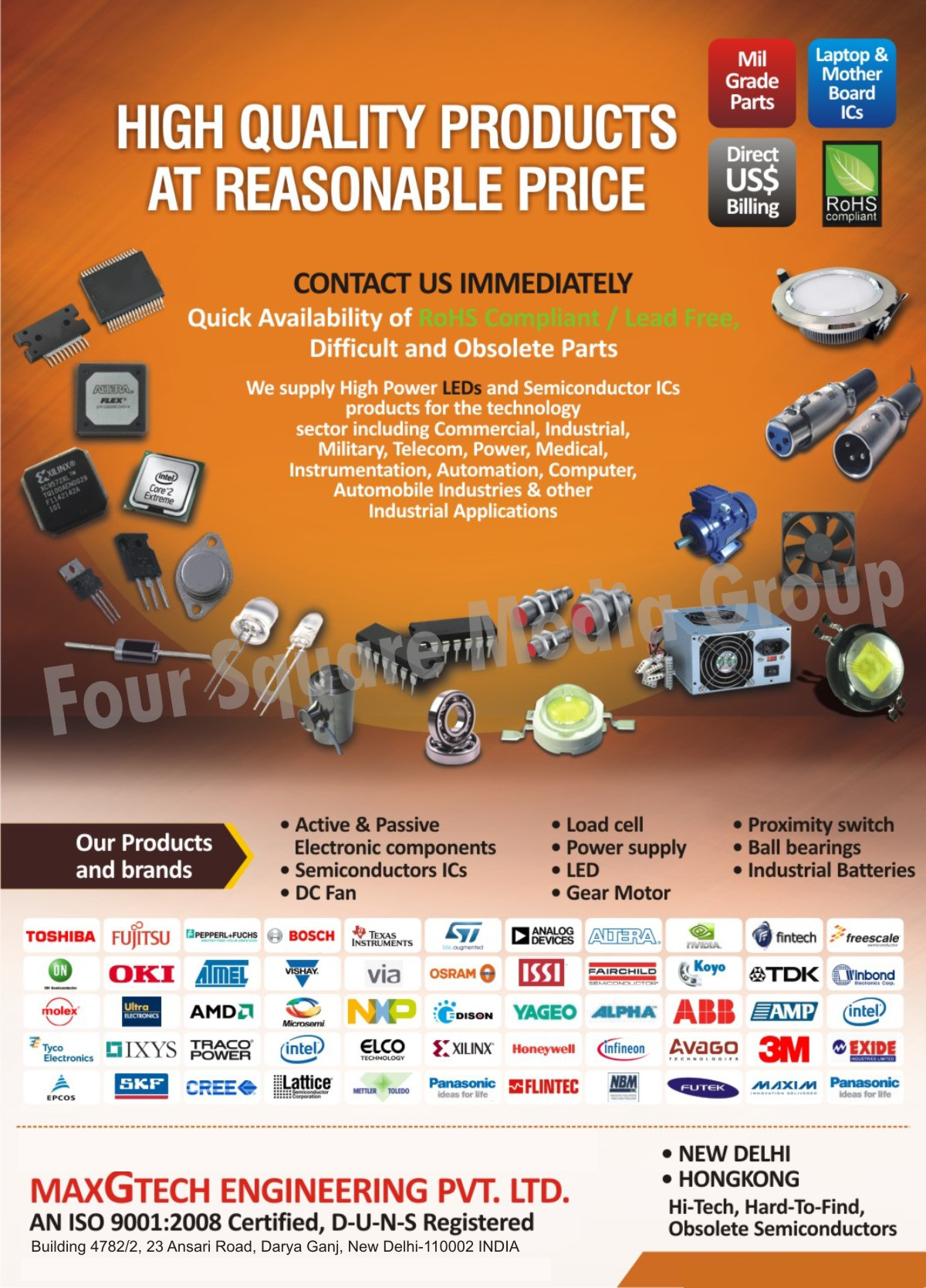 Electronic Components, Active Electronic Components, Passive Electronic Components, High Power LEDs, Semiconductor Integrated Circuits, DC Fans, Load Cells, Power Supply, LED, Gear Motors, Proximity Switch, Ball Bearings, Industrial Battery, Led Bulbs, Led Driver