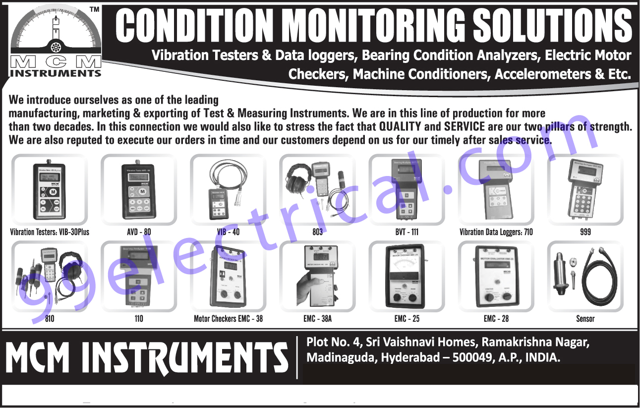 Accelerometers, Bearing Condition Analyser, Condition Monitoring Solutions, Electric Motor Checkers, Vibration Testers, Vibration Data Loggers, Machine Conditioners, Vibration Meter, Vibrometer, Digital Sound Level Meter, Vibration Transducer, Electronic Stethoscope, Electrical Testing Equipment, Electrical Measuring Equipment, Electrical Motor Checkers