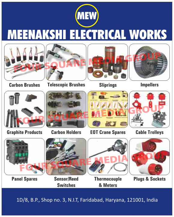 Carbon brushes, Slip rings, Carbon brush holders, Graphite Products, Graphite Vanes, Vane Pump, Furnace Graphite Plate, Brush Holder, Cable Trolley, Electro Magnetic Thristor Brake, Master Controller Limit Switch, Telescopic Brushes, Impellers, Carbon Holders, EOT Crane Spare Parts, Panel Spare Parts, Sensor Switches, Reed Switches, Thermocouples, Meters, Plugs, Sockets