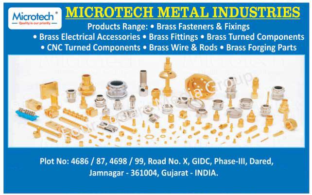 Brass Fasteners, Brass Fixings, Brass Electrical Accessories, Brass Electrical Accessory, Brass Fittings, Brass Turned Components, CNC Turned Components, Brass Wires, Brass Rods, Brass Forging Parts