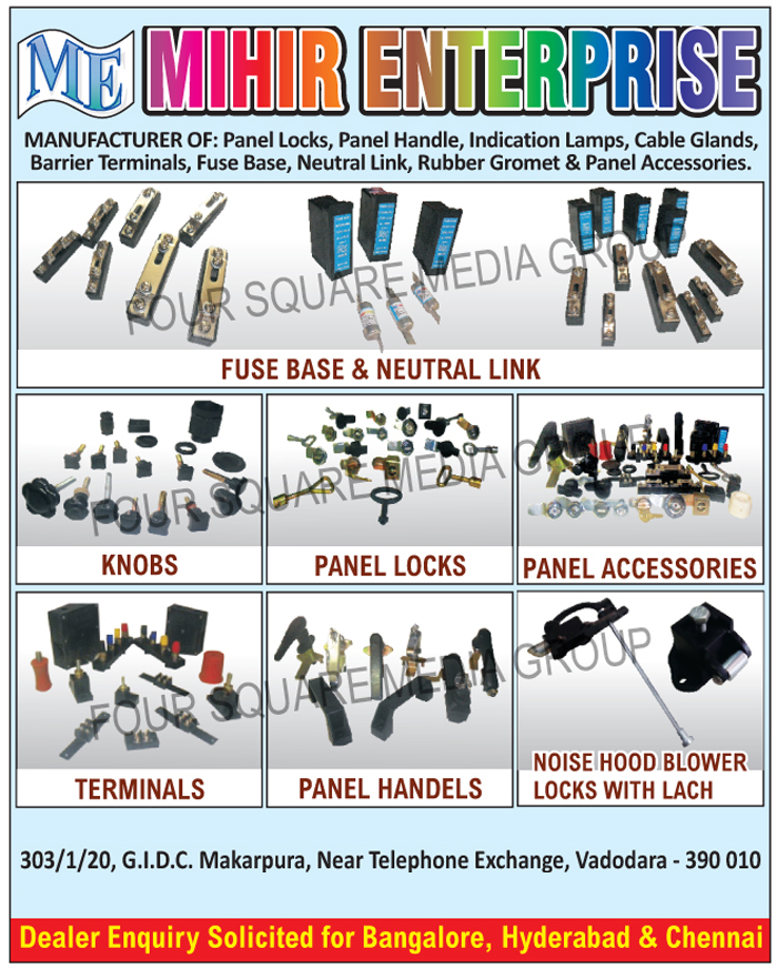 Panel Locks, Panel Handles, Indication Lamps, Cable Glands, Barrier Terminals, Fuse Bases, Neutral Links, Rubber Gromets, Panel Accessories, Panel Knobs, Noise Hood Blower Locks With Lach, Panel Breathers