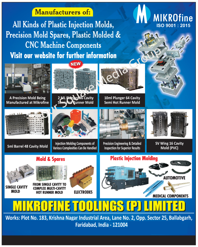 CNC Machine Components, Plastic Injection Molds, Plastic Molds, Precision Molds Spares, Plastic Injection Moulds, Plastic Moulds, Precision Moulds Spares,Die Casting Molds, Hot Runner Molds, Single Cavity Molds, Multi Cavity Plastic Injection Molds, Semi Hot Runner Moulds, PVC Moulds, PVC Molds, Semi Hot Runner Molds, Automotive Plastic Injection Moulding, Automotive Plastic Injection Moldings, Medical Component Plastic Injection Moulding, Medical Component Plastic Injection Moldings