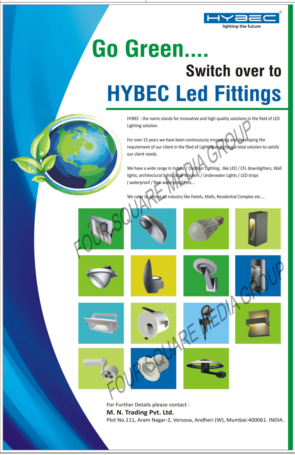 Indoor Lights, Outdoor Lights, Residential Lights, Commercial Lights, Hospitality Lights, Architectural Lights, Led Lights, Led Down lights, Led Wall Lights, Led Wall Washers, Led Underwater Lights, Led Strips, CFL Down lights, Led Products, Ceiling Lamps, Down Lighters, Spot Lights, Outdoor Lights, Suspended Lights, Wall Lamps