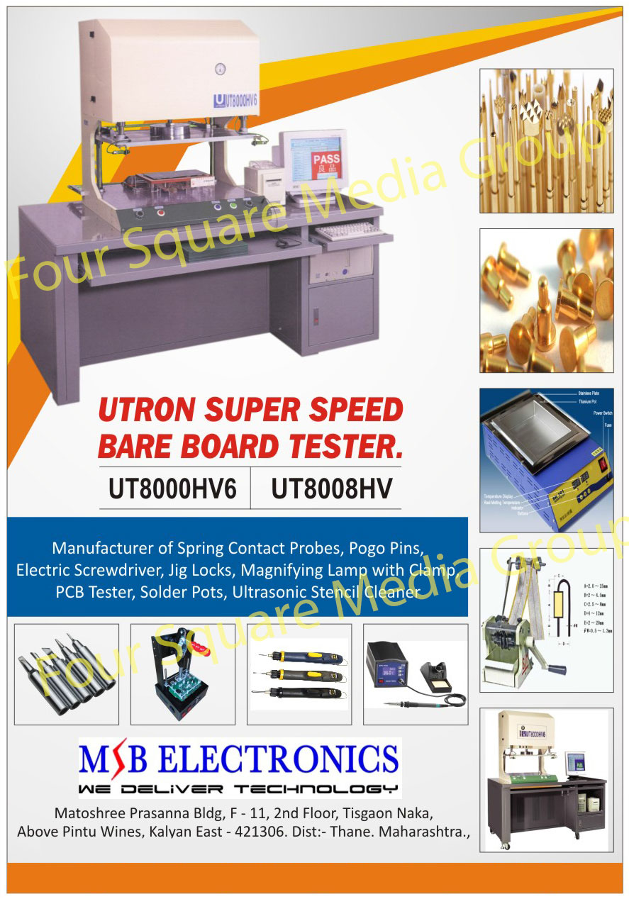 Spring Contact Probes, Pogo Pin, Electric Screwdriver, Jig Lock, Magnifying Lamp with Clamp, PCB Tester, Solder Pot, Ultrasonic Stencil Cleaner, Utron Super Speed Bare Board Tester