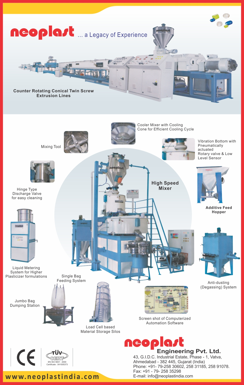 Counter Rotating Conical Twin Screw Extrusion Lines, Mixing Tools, Cooling Cone Cooler Mixer, High Speed Mixers, Additive Feed Hopper, Anti Dusting Systems, Single Bag Feeding Systems, Jumbo Bag Dumping Station, Load Cell Based Material Storage Soils, Easy Cleaning Hinge Type Discharge Valve, Plasticizer Formulation Liquid Metering Systems,Load Cell Based Material Storage Silos, Jumbo Bag Dumping Station, Liquid Metering System, High Speed Mixer, Cooler Mixer