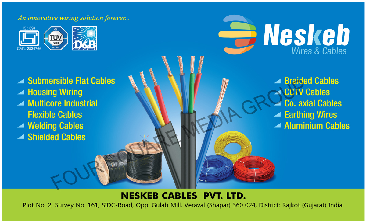 Wires, Cables, Submersible Flat Cables, Housing Wires, Multicore Industrial Cables, Multi Core Industrial Cables, Flexible Cables, Welding Cables, Shielded Cables, Braided Cables, CCTV Cables, Coaxial Cables, Earthing Wires, Co Axial Cables, Aluminium Cables