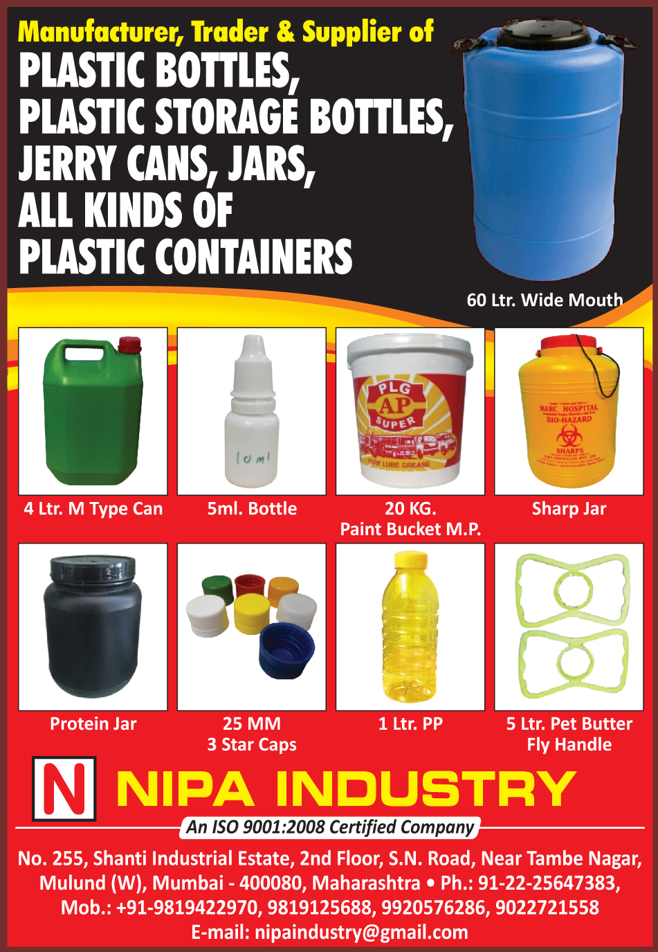 Plastic Bottles, Plastic Storage Bottles, Jerry Cans, Plastic Jars, Plastic Containers, M Type Cans, Bottles, Paint Bucket MP, Sharp Jars, Protein Jars, 3 Star Caps, PP Bottles, Pet Butter Fly Handles