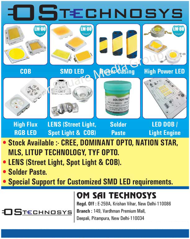 SMD Led, Driver Casings, Led Bulbs, Bulb Housings, Street Light Housings, Tube Light Housings, Led Bulb Housings, COB Leds, High Power Leds, High Flux RGB Leds, Street Light Lens, Spot Light Lens, COB Light Lens, Solder Paste, Customized SMD Leds, Customised SMD Leds, Led DOB, Light Engine