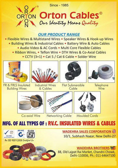 PVC Insulated Wires, PVC Insulated Cables, Flexible Wires, Multistand Wires, Speaker Wires, Hook Up Wires, Building Wires, Industrial Cables, Battery Wires, Auto Cables, Audio Video Cords, AC Cords, Multi Core Flexible Cables, Ribbon Wires, Teflon Wires, DTH Wires, Co Axial Cables, CCTV Cables, Cat 5 Cables, Cat 6 Cables, Solder Wires, Telephone Wires, FR Insulated Building Wires, FRLS Insulated Building Wires, Industrial Wires, Flat Submersible Cables, Networking Cables, Moulded Cords,Audio Video, Flat Submersible