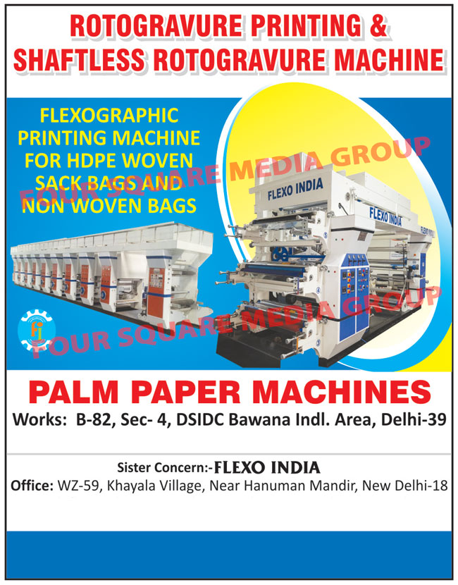 Non Woven Fabric Printing Machines, Bag Printing Machines, Fully Shaftless Automatic Five Drive Rotogravure Printing Machines, Printing Machines, Lamination Machines, Rotogravure Machines, Rewing Machines, Jumbo Woven Sack Flexo Machines, Shaftless Rotogravure Printing Machine, Non Woven Flexographic Printing Machine, FPM 6 Color Printing Machine, FPM 1 Color Rotogravure Printing Machine, Rotogravure Printing Machine, 4 Color FPM Printing Machine, Rotogravure Printing Machine, PP Bags Flexographic Printing Machine
