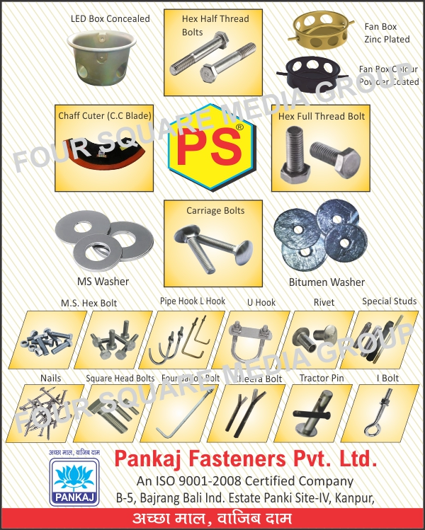 Led Box Concealed, Hex Half Thread Bolts, Zinc Plated Fan Boxes, CC Blade Chaff Cutters, Hex Full Thread Bolts, Ms Washers, Carriage Bolts, Bitumen Washers, Nails, Square Head Bolts, MS Hex Bolts, L Hooks, Pipe Hooks, U Hooks, Rivets, Special Studs, Foundation Bolts, Tractor Parts, I Bolts