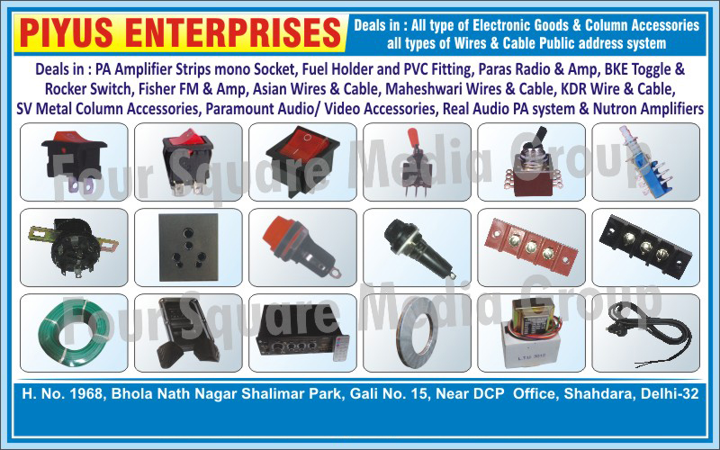 Electronic Goods, Column Accessories, Wires, Cables, PA Amplifier Strips Mono Sockets, Fuel Holders, PVC Fittings, Radio, BKE Toggle Switches, Rocker Switches, FM, Amplifier, Wires, Cables, SV Metal Column Accessories, Audio Accessories, Video Accessories, REAL Audio PA Systems, REAL Audio Public Address Systems,