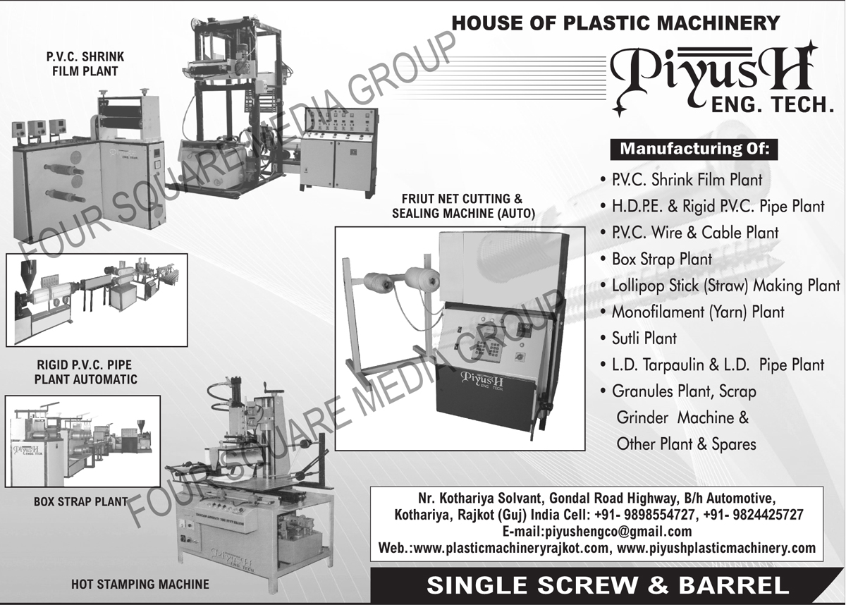 PVC Shrink Film Plants, HDPE PVC Pipe Plants, Rigid PVC Pipe Plants, PVC Wire Plants, PVC Cable Plants, Box Strap Plants, Lolly pop Stick Making Plants, Monofilament Plants, Sutli Plants, LD Tarpaulin Plants, LD Pipe Plants, Granule Plants, Scrap Grinder Machines, Hot Stamping Machines, Fully Automatic Fruit Net Cutting and Sealing Machines, Glass drilling machines