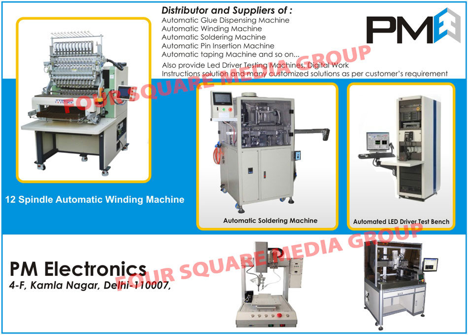 Spindle Winding Machines, Soldering Machines, Led Driver Test Bench, Glue Dispensing Machines, Pin Insertion Machines, Taping Machines, Led Driver Testing Machines, Digital Work Instructions Solutions