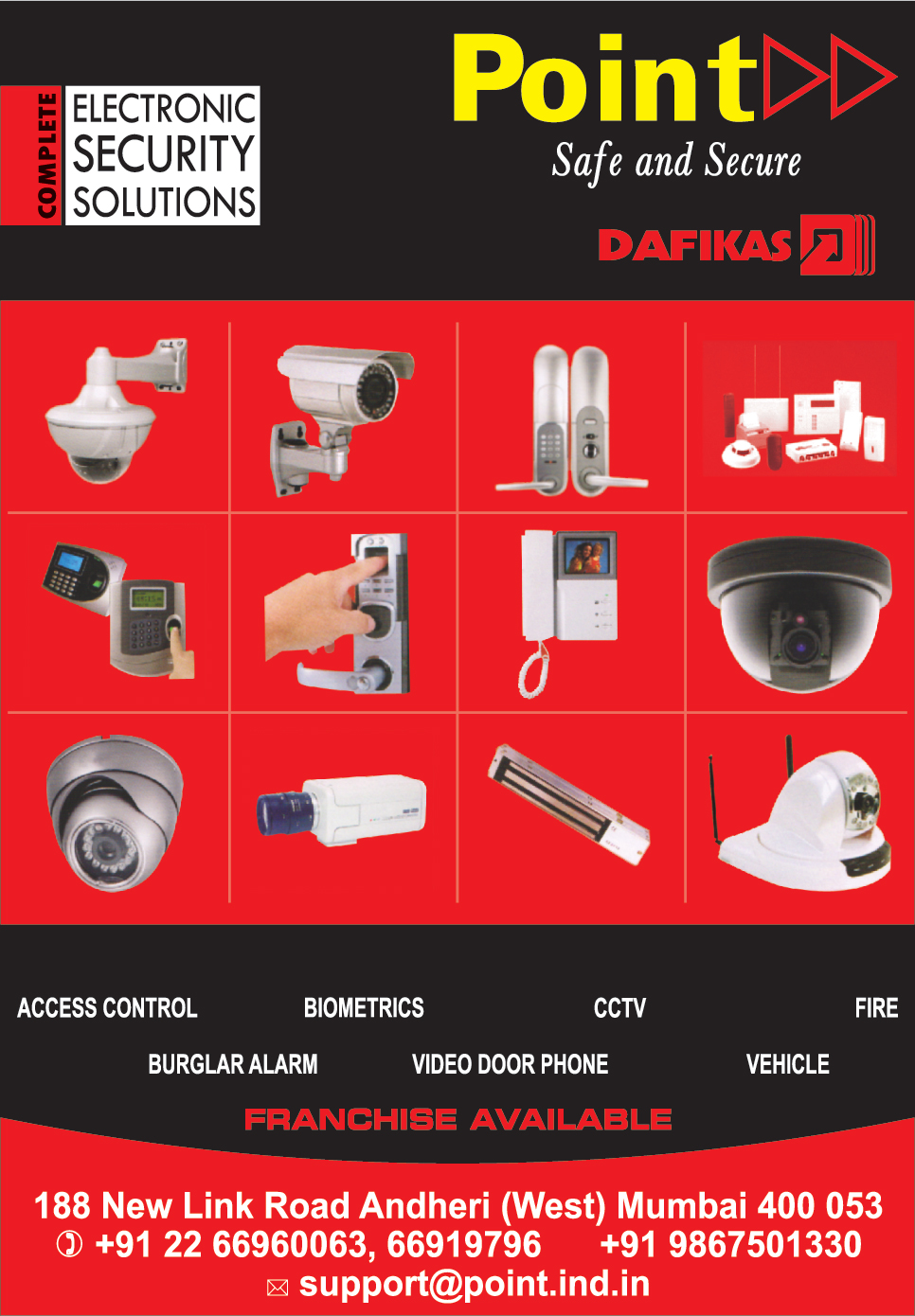 Access Control Systems, Biometric Machines, CCTV, Burglar Alarms, Video Door Phones