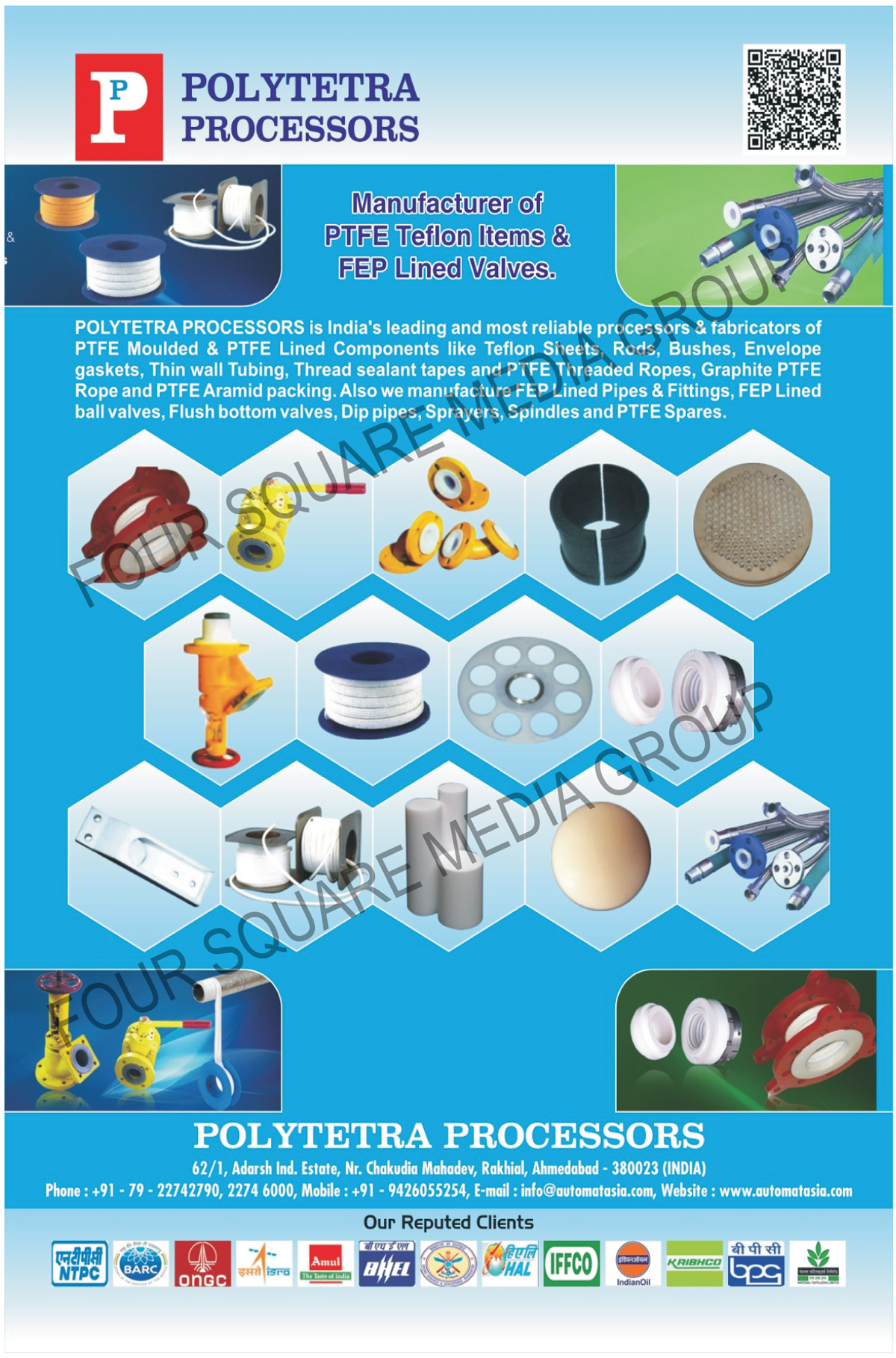 PTFE Moulded Components, PTFE Lined Components, PTFE Teflon Products, FEP Lined Valves, PTFE Teflon Sheets, PTFE Teflon Rods, Bushes, PTFE Teflon Envelope Gaskets, Thin Wall Tubings, PTFE Teflon Thread Sealant Tapes, PTFE Threaded Ropes, Graphite PTFE Rope, PTFE Aramid Packings, FEP Lined Pipes, FEP Lined Fittings, FEP Lined Ball Valves, Flush Bottom Valves, DIP Pipes, Sprayers, Spindles, PTFE Spares