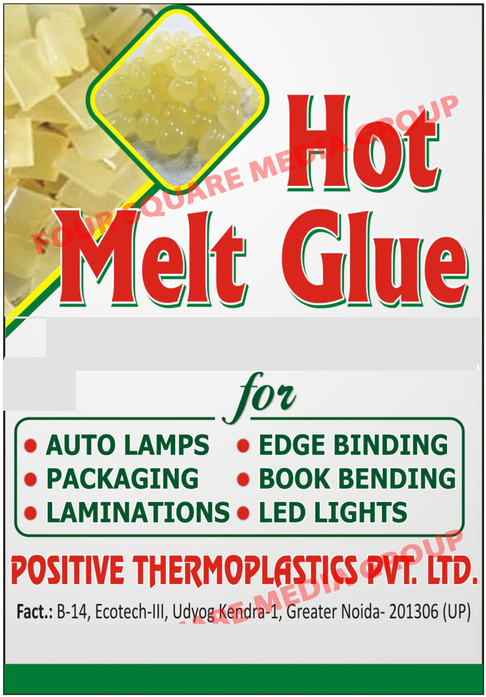 Packaging Hot Melt Glues, Auto Lamp Hot Melt Glues, Led Light Hot Melt Glues, EDGE Binding Hot Melt Glues, Lamination Hot Melt Glues, Book Binding Hot Melt Glues