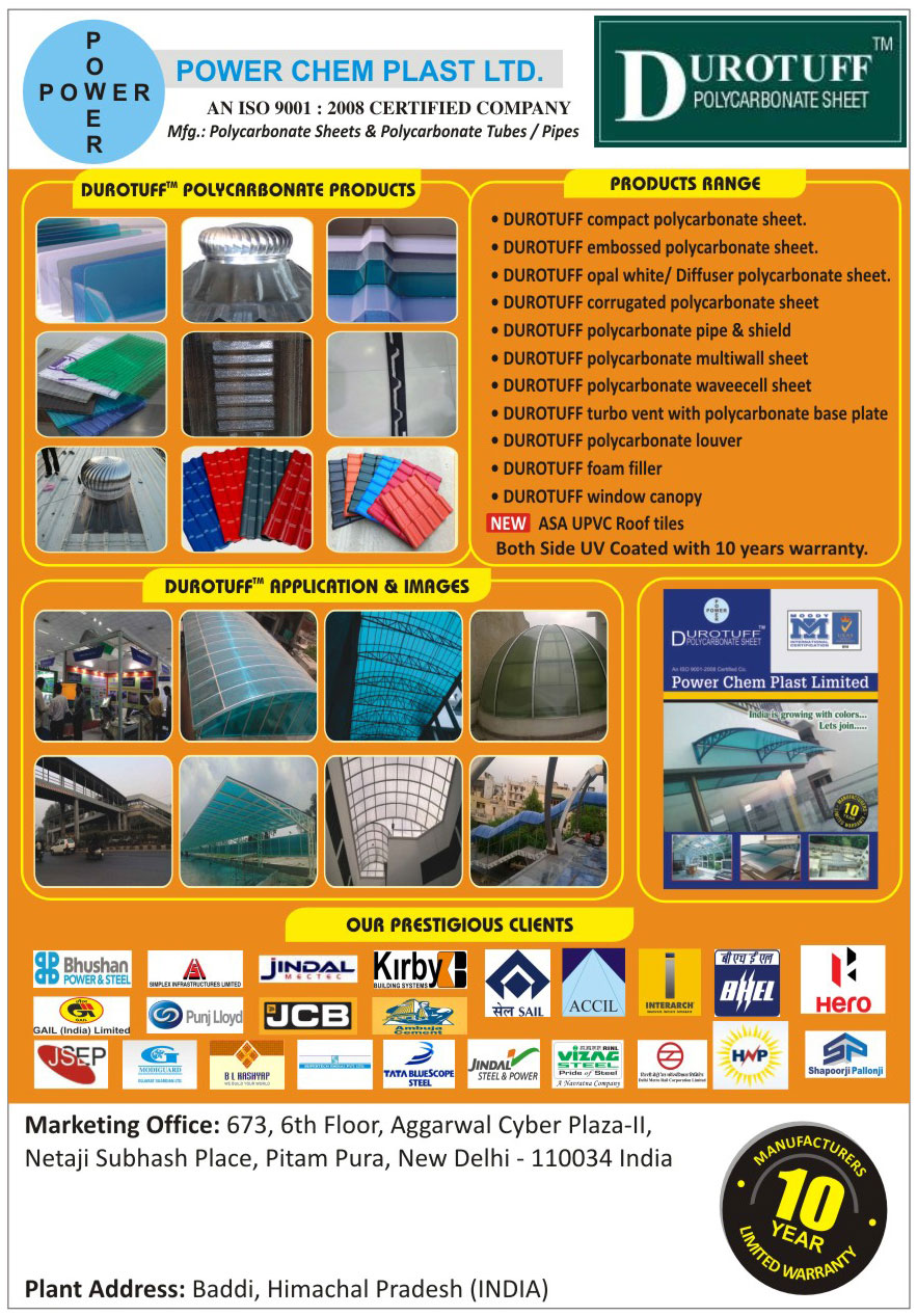 Polycarbonate Sheets, Polycarbonate Tubes, Polycarbonate Pipes, Compact Polycarbonate Sheets, Embossed Polycarbonate Sheets, Opal White Polycarbonate Sheets, Opal Diffuser Polycarbonate Sheets, Corrugated Polycarbonate Sheets, Polycarbonate Pipes, Polycarbonate Shield, Polycarbonate Multiwall Sheets, Polycarbonate Wavecell Sheets, Turbo Vent with Polycarbonate Base Plate, Polycarbonate Louver, Foam Filler, Window Canopy