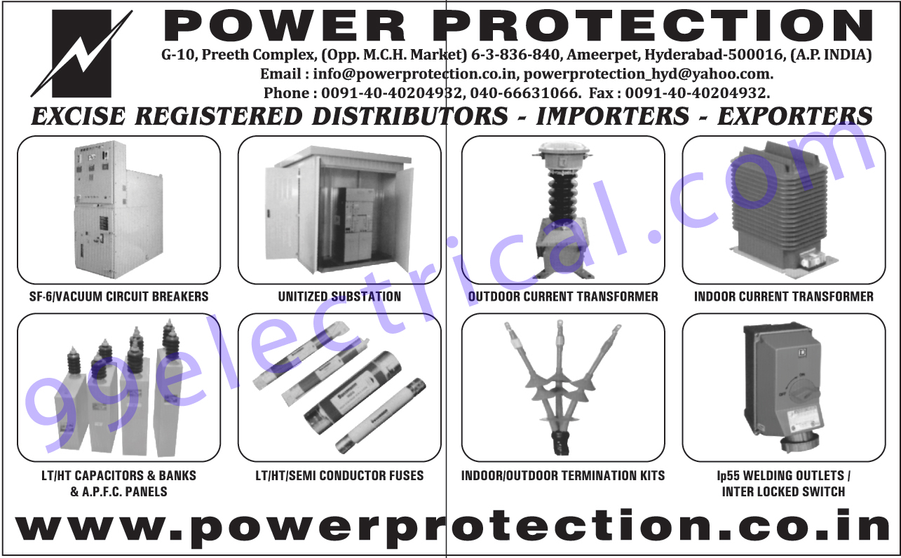 Vacuum Circuit Breakers, Unitized Substation, Outdoor Current Transformers, Indoor Current Transformers, LT Capacitors, HT Capacitors, LT Banks, HT Banks, APFC Panels, LT Conductor Fuses, HT Conductor Fuses, Semiconductor Fuses, Indoor Termination Kit, Outdoor Termination Kit, Welding Outlets, Inter Locked Switch,Electrical Products, Fuses, LT Fuses, HT Fuses, Semi Conductor Fuses, SF6 Circuit Breakers, Vaccum Circuit Breakers, Termination Kits, Surge Arrester, Electrical Isolators, Switchgear, Electrical Panel, Electronic Meters, Electric Plug, Electric Switch, Cable Termination Kit, Protection Relays, Electric Motors