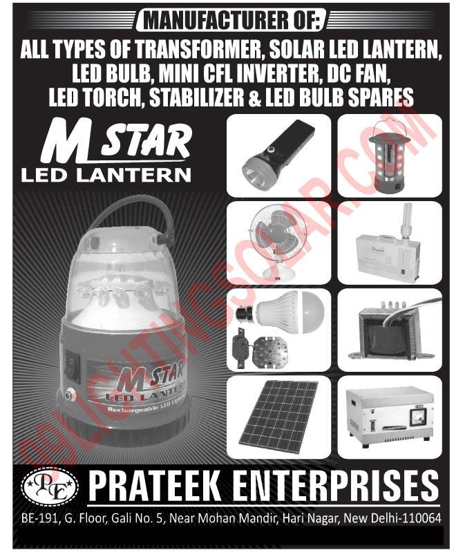 Led Lights, Led Bulbs, Transformers, Mini CFl Inverters, Solar Led Lantern, DC Table Fan, Led Torch, Stabilizers, Led Bulb Spare Parts,Mini Transformer CFL Inverter, Led Tube, Study Lamp, Led Emergency Lights, Led Flash Lights, DC Fan, AC Stabilizer, Inverter