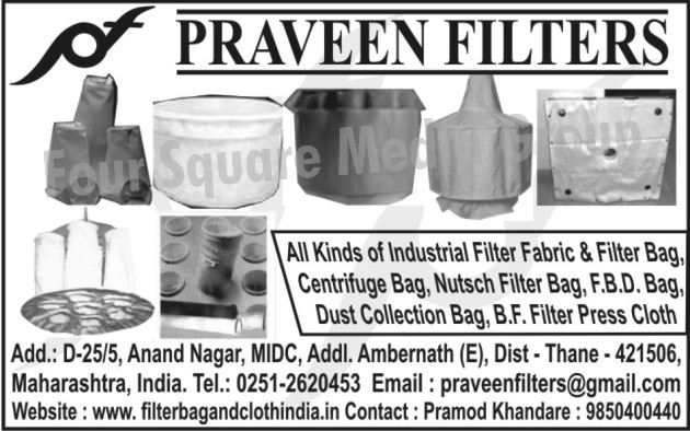 Industrial Filter Fabric Bag, Filter Bag, Centrifuge Bag, Nutsche Filter bag, FBD Bag, Dust Collection Bag, BF Filter Press Cloth,Canvas Bellows, Centrifuges, Filter Accessories, Filter Cloth, Filter Industrial , Filter Fabrics, Filter Press Cloth, Fluid Dryer Bags, Non Woven Fabric Filter Bags, Pollution Control ,Monitoring Equipments, Pollution Control Bags