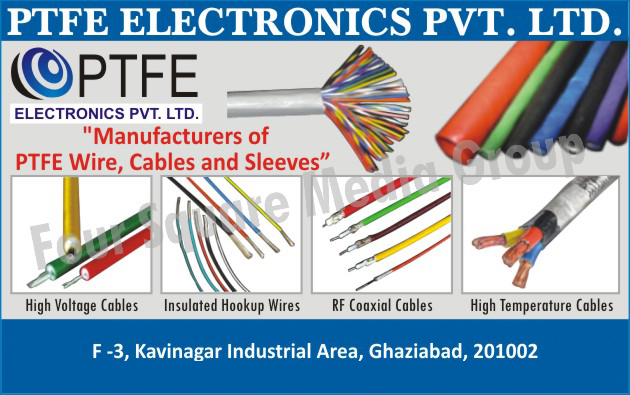PTFE Wires, PTFE Cables, PTFE Sleeves, High Voltage Cables, Insulated Hook Up Wires, RF Co Axial Cables, High Temperature Cables,