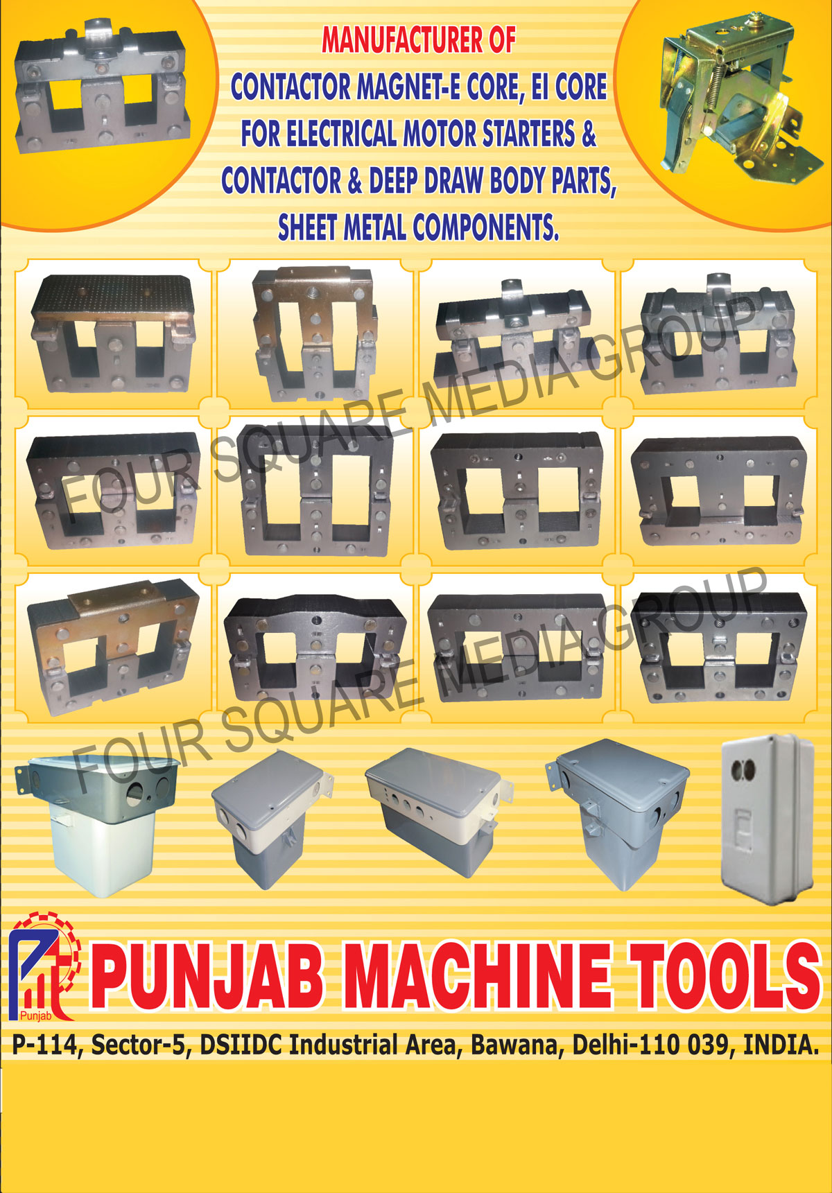 Electrical Sheet Metal Components, Bakelite Parts, Deep Draw Body Parts, Two Pole E Cores, Two Poles EI Cores, Four Pole Contactors, DOL Starter, Automatic Starters,Electircal Parts, Electrical Products, Sheet Metal Body Parts, Fully automatic Starters, Semi Automatic Starters, E Core Contactor Magnet For Electrical Motor Starters, EI Core Contactor Magnet For Electrical Motor Starters, Contactor Magnet For Electrical Motor Starters, Deep Draw Body Parts For Electrical Motor Starters, Sheet Metal Components For Electrical Motor Starters