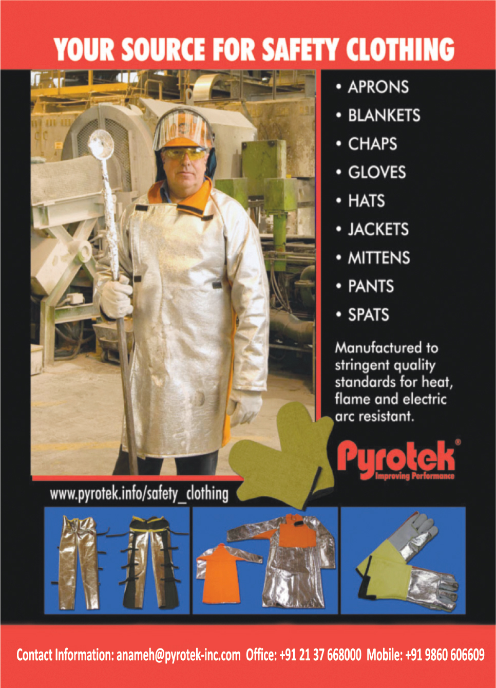 Safety Clothings, Safety Aprons, Safety Blankets, Safety Chaps, Safety Gloves, Safety Hts, Safety Jackets, Safety Mittens, Safety Pants, Safety Spats,