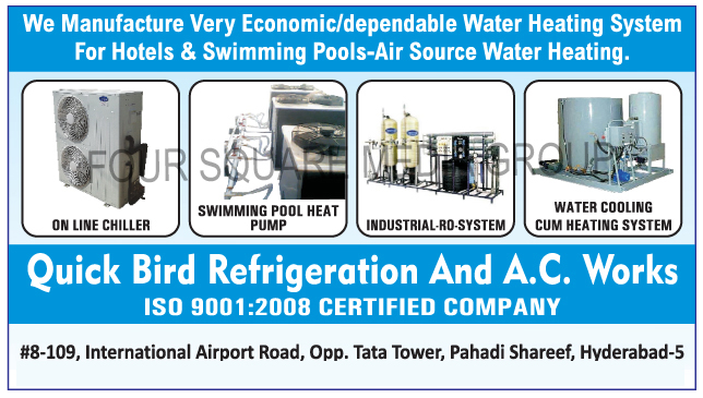 Water Heating Systems, Industrial Reverse Osmosis Systems, Centralized Water Heating Systems, Water cooling Cum heating Systems, Centralized Water Cooling Systems, Domestic RO Systems, Domestic Reverse Osmosis Systems, Instant Water Chiller, Industrial Water Heating Systems, Stainless Steel Water Cooler, SS Water Cooler, Swimming Pool Heat Pump,Industrial RO System, Industrial Water Chillers, RO Plant cooling systems, Online Chillers, Industrial Water Heater, Swimming Pool water heating systems, Hot Water Dispenser