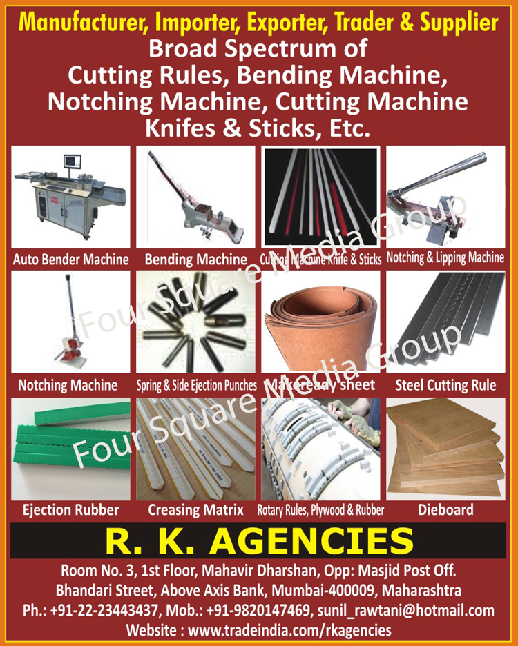 Broad Spectrum, Cutting Rule Broad Spectrum, Bending Machine Broad Spectrum, Notching Machine Broad Spectrum, Cutting Machine Broad Spectrum, Knife Broad Spectrum, Stick Broad Spectrum, Auto Bender Machines, Bending Machines, Cutting Machine Knifes, Cutting Machine Sticks, Notching Machines, Lipping Machines, Notching And Lipping Machines, Spring Ejection Punches, Side Ejection Punches, Makeready Sheets, Steel Cutting Rules, Ejection Rubbers, Creasing Matrix, Rotary Rules, Plywood Rules, Rubber Rules, Dieboards