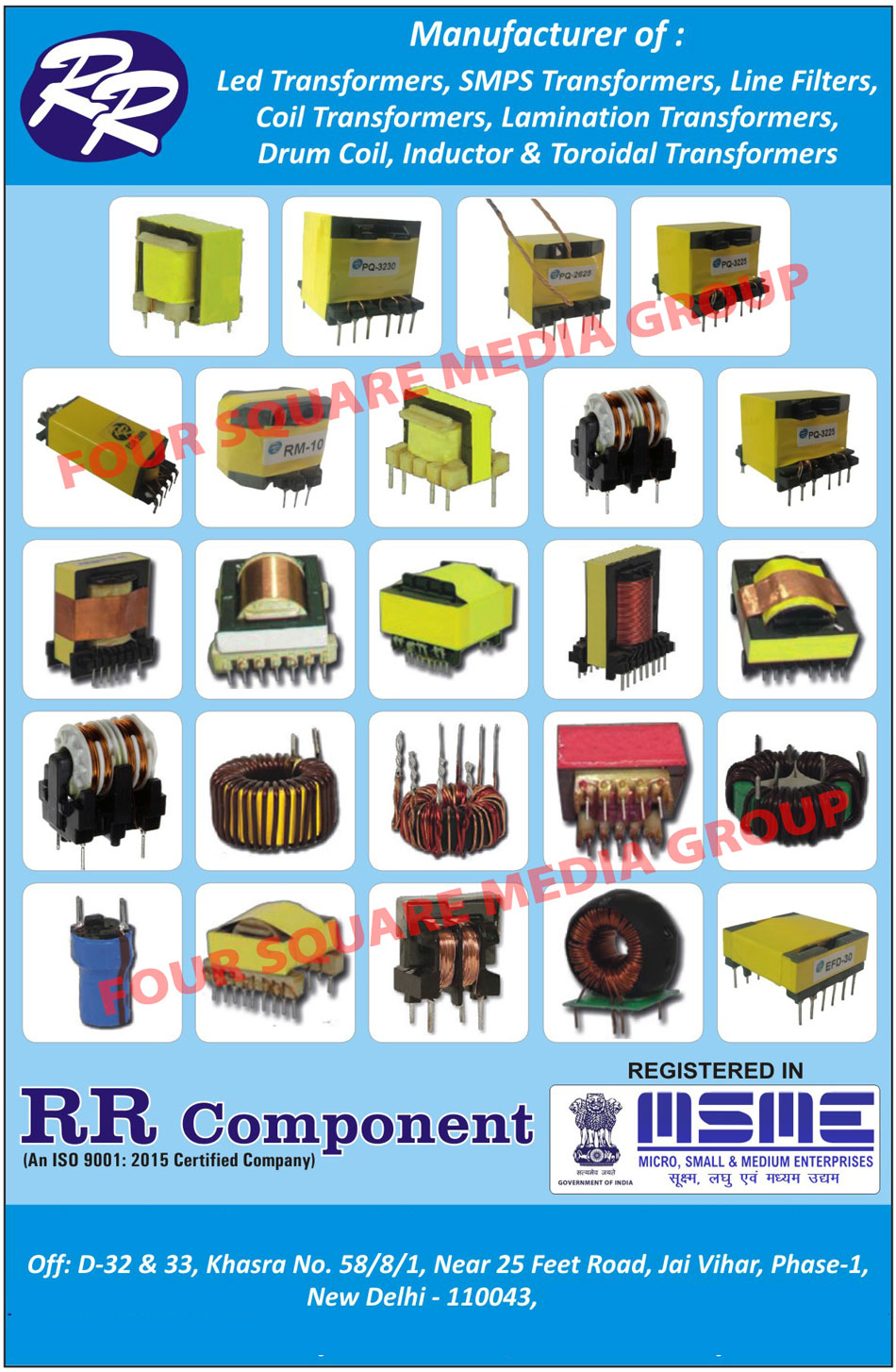 Transformers, Led Transformers, SMPS Transformers, Line Filter Chokes, Coil Transformers, Lamination Transformers, Drum Coils, Inductor Transformers, Toroidal Transformers, CCTV SMPS Adapters, Reverse Osmosis Adapters, Coil Inductors, Inductor Transformers