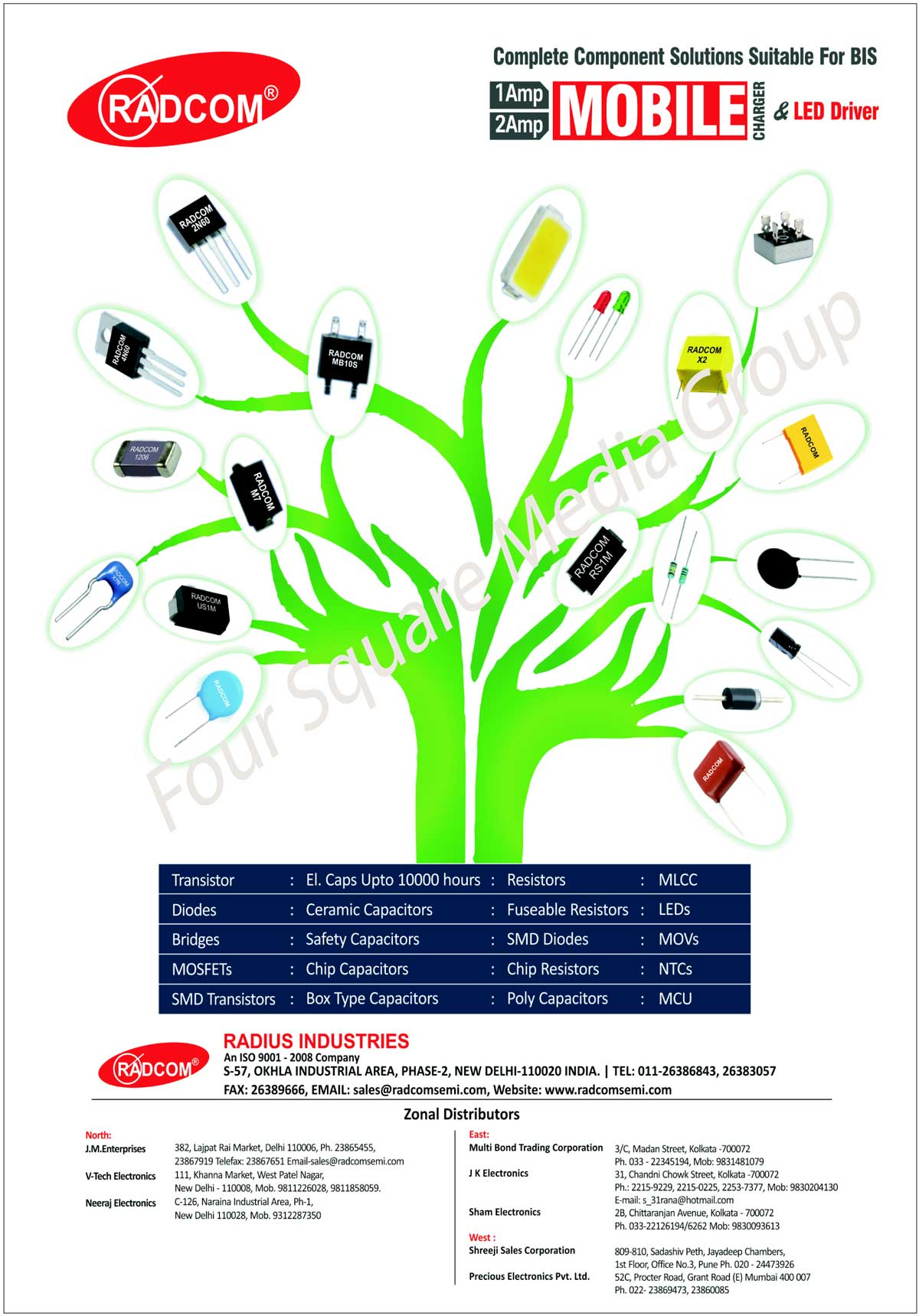 Led Drivers Components, Electronic Components, Capacitors, Diodes, LEDs, Transistors, Rectifiers, Bridges, Schottky, DIACS, Resistors, MOV, NTCs, Integrated Circuits, MOSFETs, SMD Transistors, Ceramic Capacitors, Safety Capacitors, Chip Capacitors, Box Type Capacitors, Fuseable Resistors, SMD Diodes, Chip Resistors, Poly Capacitors, MLCC, MCU, Electrolytic Capacitors, Public Address System Component Solutions, Power Transistors, Low Noise Audio Amplifier Transistors, Output Transistors, Integrated Circuits, Active Components, Passive Components, Mobile Charger Components