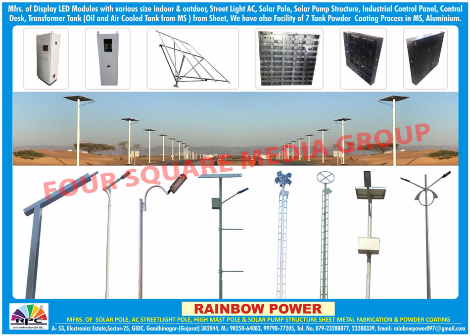 Solar Pole, AC Street Light Pole, High Mast Pole, Solar Pump Structure, Sheet Metal Fabrication, Powder Coating, Display Led Modules, AC Street Lights, Industrial Control Panels, Control Desk, Transformer Tank, Tank Powder Coating Process
